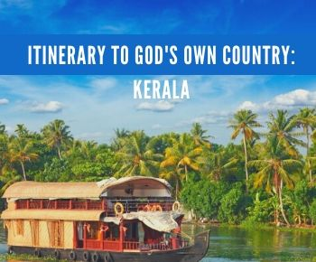 Itinerary to God's own country - Kerala