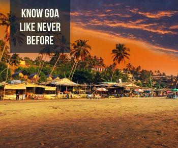 Know Goa Like never before
