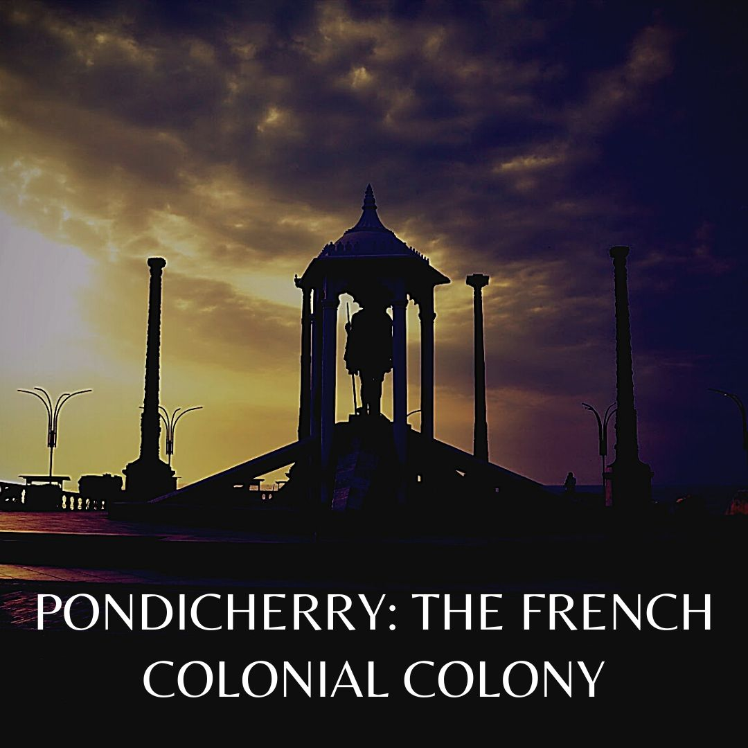 Pondicherry - The French Colonial Colony