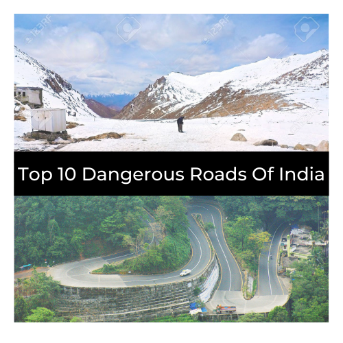 Top 10 Dangerous Roads Of India
