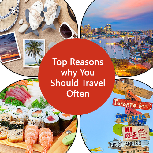 top reasons why you should travel often