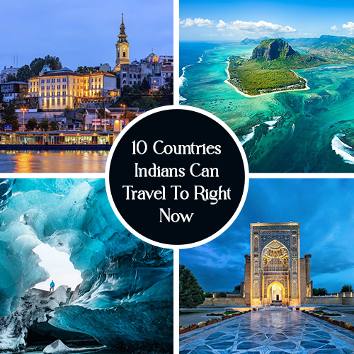 10 Countries Indians Can Travel To Right Now