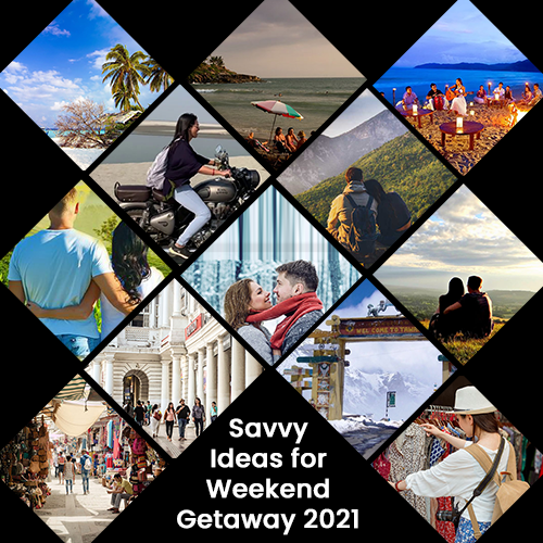 Savvy Ideas for Weekend Getaway 2021
