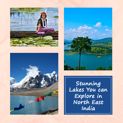 Stunning Lakes You can Explore in North East India