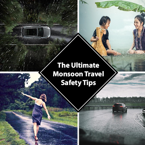 The Ultimate Monsoon Travel Safety Tips