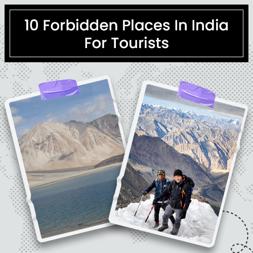 10 Forbidden Places in India for Tourists