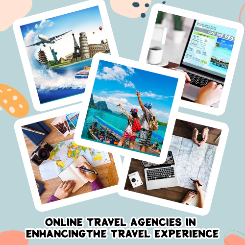 Online Travel Agencies In Enhancing The Travel Experience