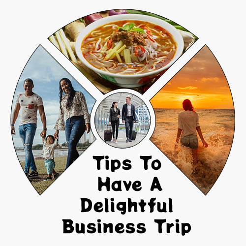 Tips To Have A Delightful Business Trip